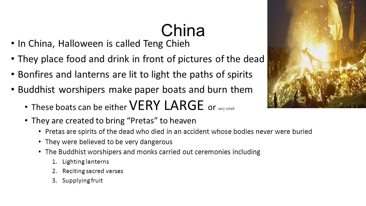 China In China, Halloween is called Teng Chieh