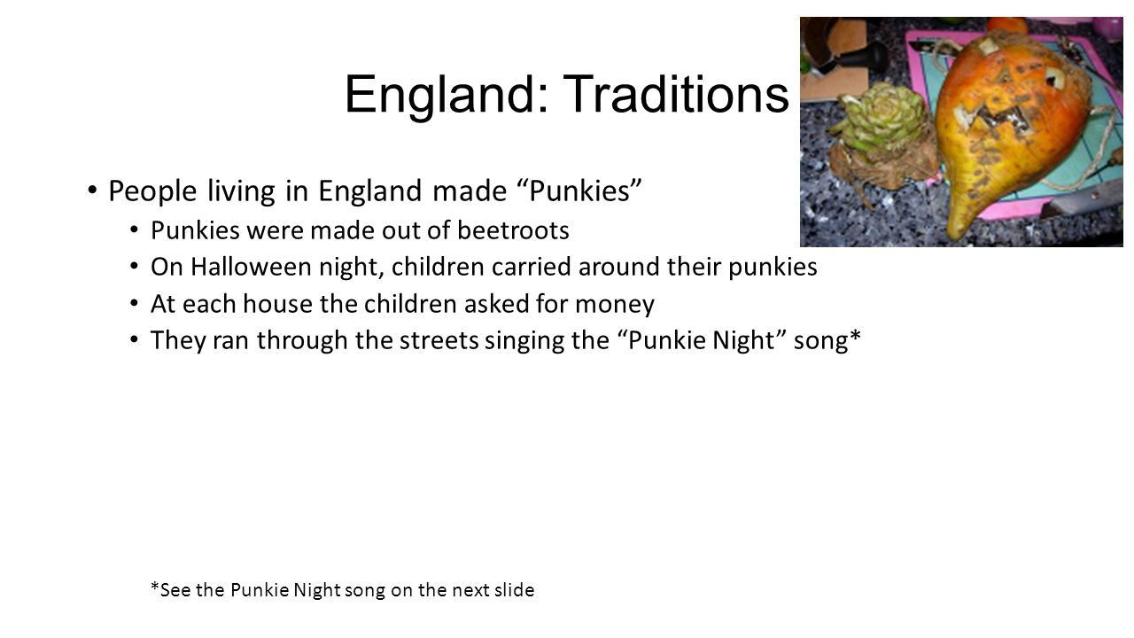 England: Traditions People living in England made Punkies
