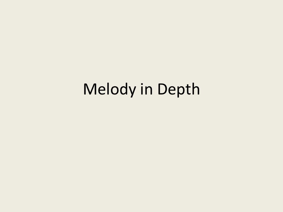 Melody in Depth