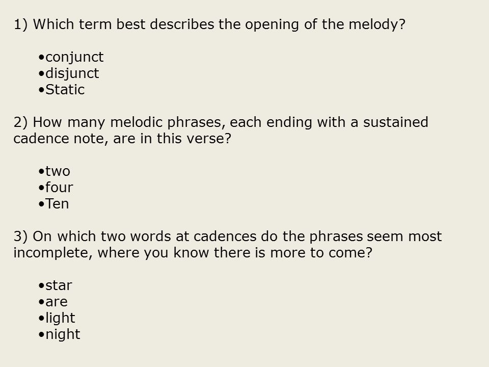 1) Which term best describes the opening of the melody