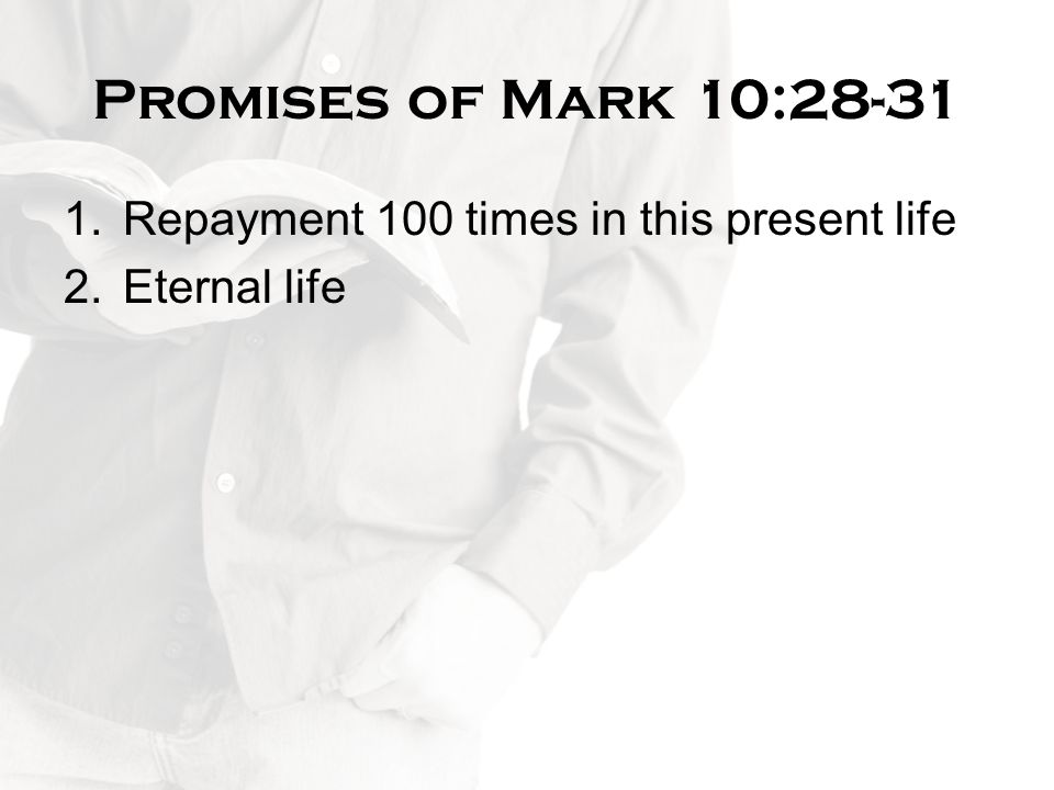 Promises of Mark 10:28-31 Repayment 100 times in this present life