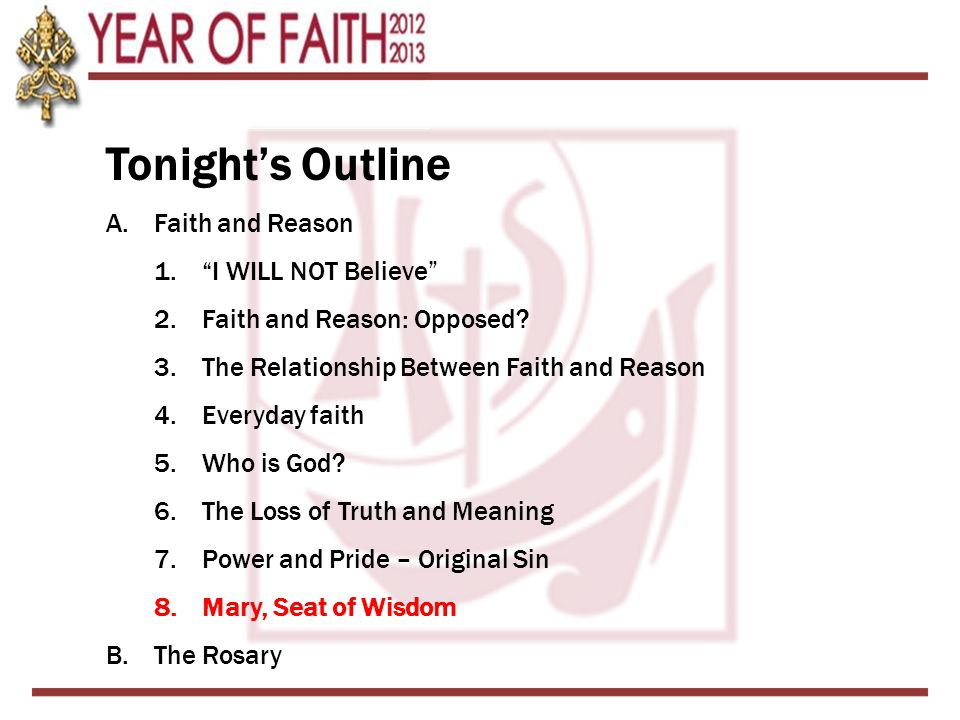 Tonight's Outline Faith and Reason I WILL NOT Believe