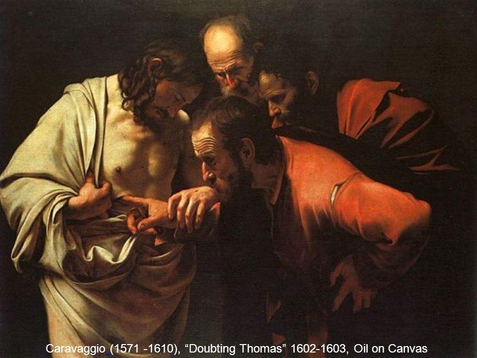 Caravaggio (1571 -1610), Doubting Thomas 1602-1603, Oil on Canvas