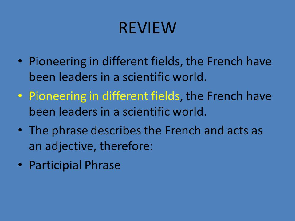 REVIEW Pioneering in different fields, the French have been leaders in a scientific world.