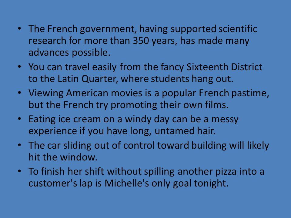 The French government, having supported scientific research for more than 350 years, has made many advances possible.