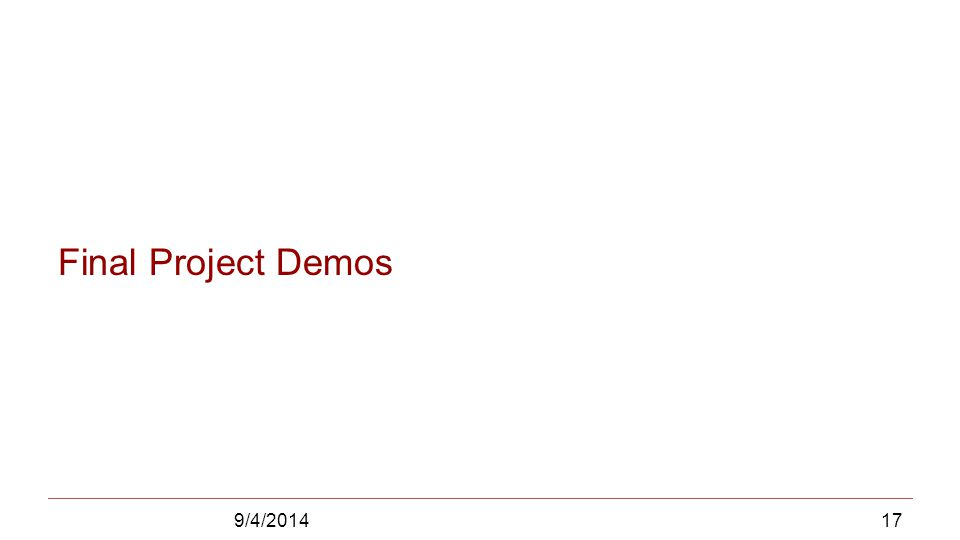 Final Project Demos 9/4/2014
