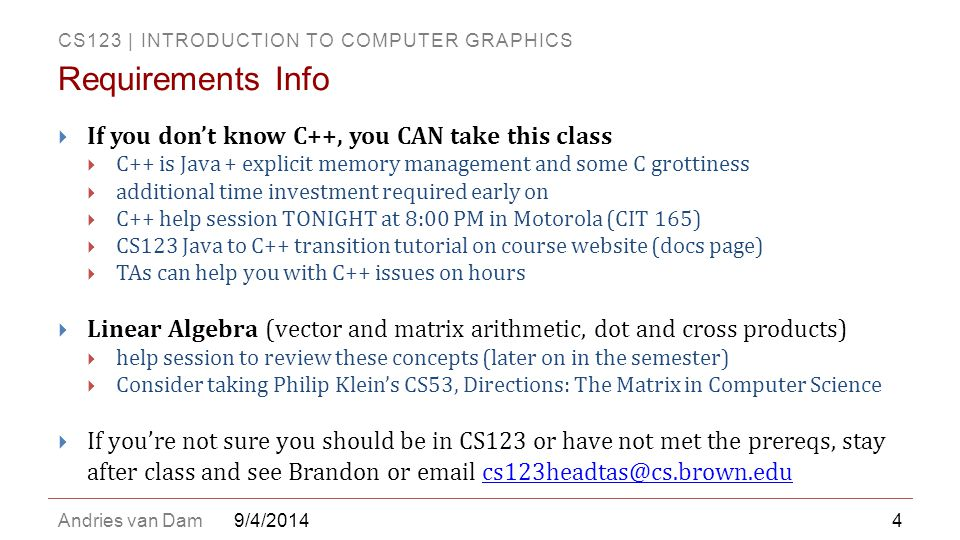 Requirements Info If you don't know C++, you CAN take this class