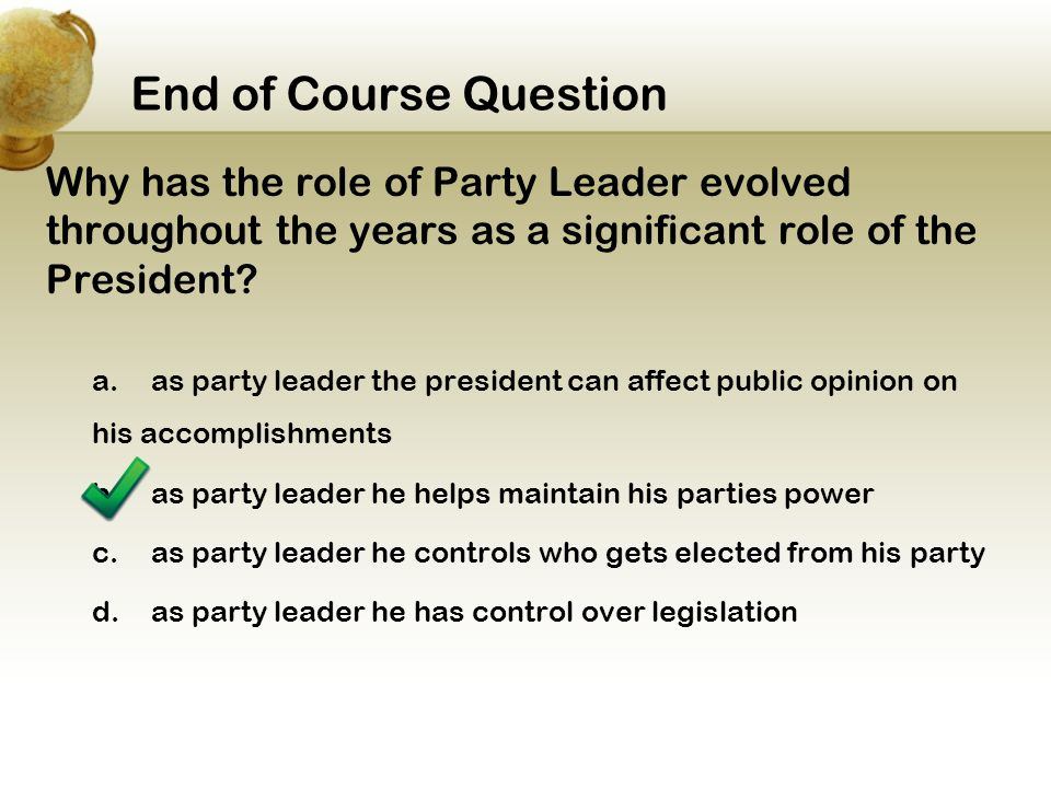 End of Course Question Why has the role of Party Leader evolved throughout the years as a significant role of the President