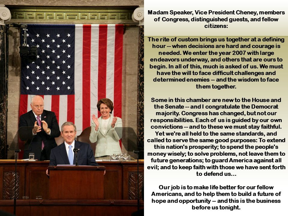 Madam Speaker, Vice President Cheney, members of Congress, distinguished guests, and fellow citizens: