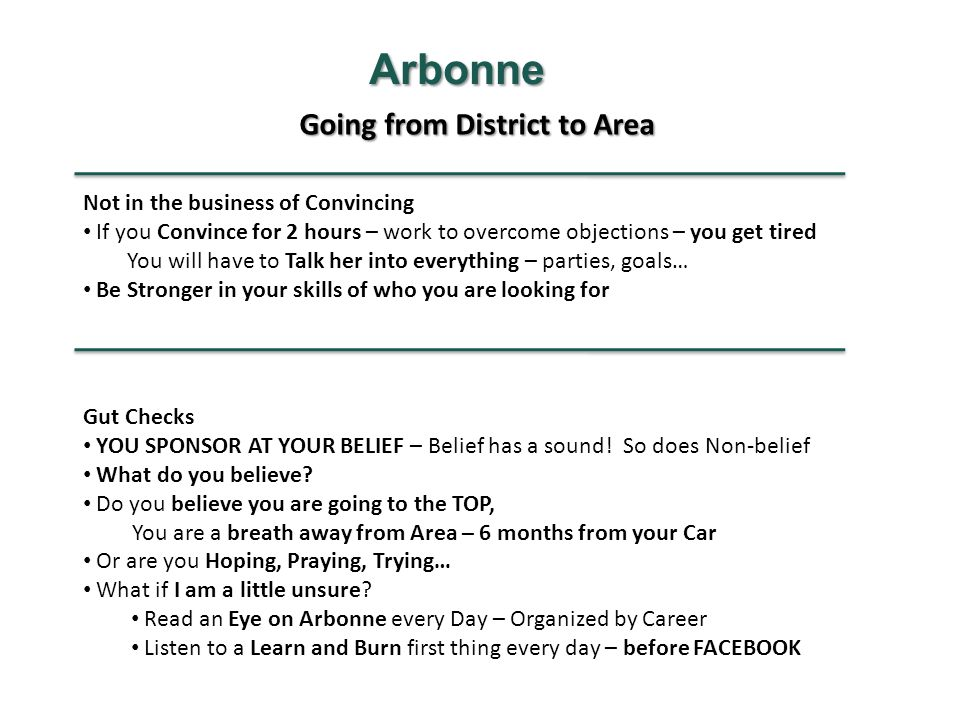 Arbonne Going from District to Area Not in the business of Convincing