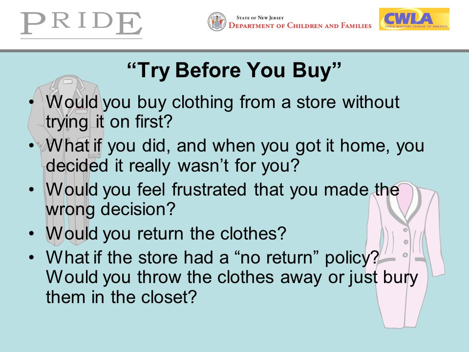 Try Before You Buy Would you buy clothing from a store without trying it on first