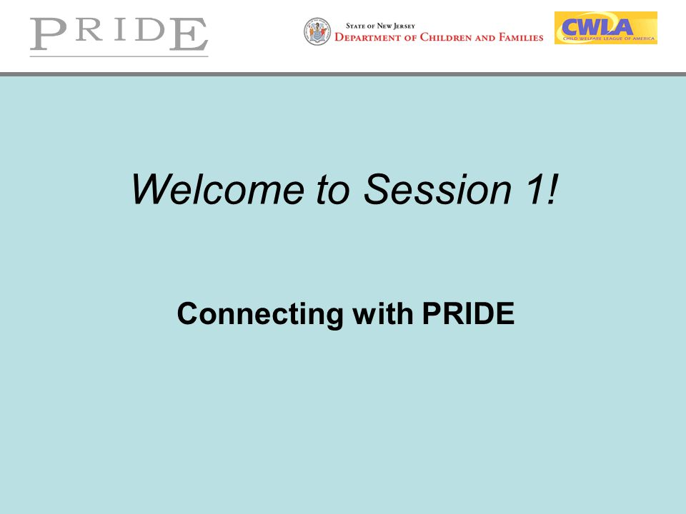 Welcome to Session 1! Connecting with PRIDE