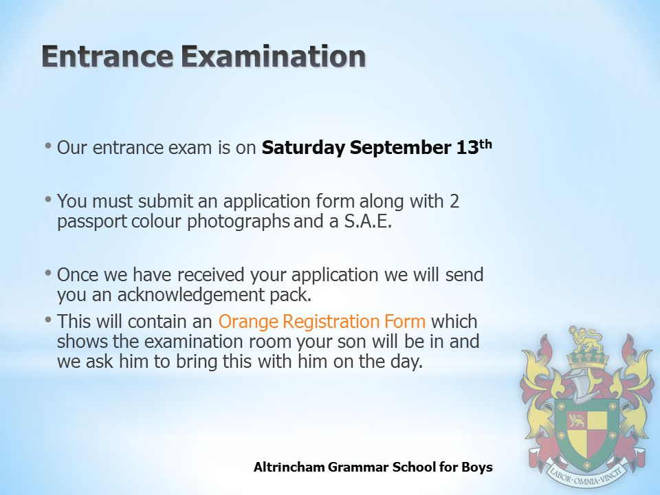 Entrance Examination Our entrance exam is on Saturday September 13th