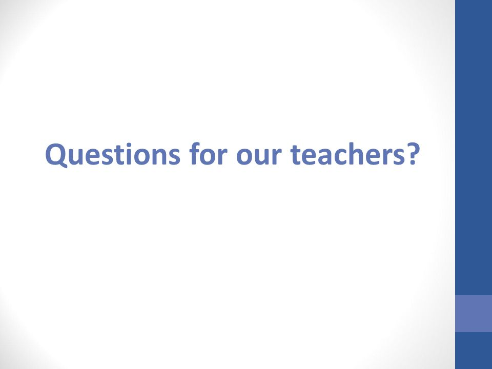 Questions for our teachers