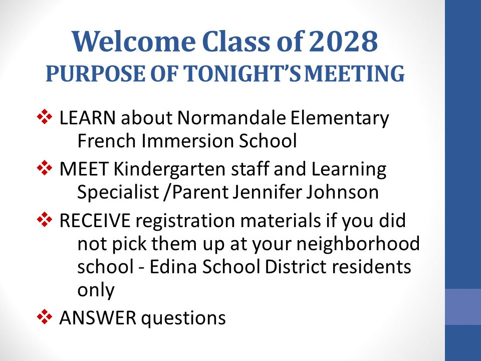 Welcome Class of 2028 PURPOSE OF TONIGHT'S MEETING