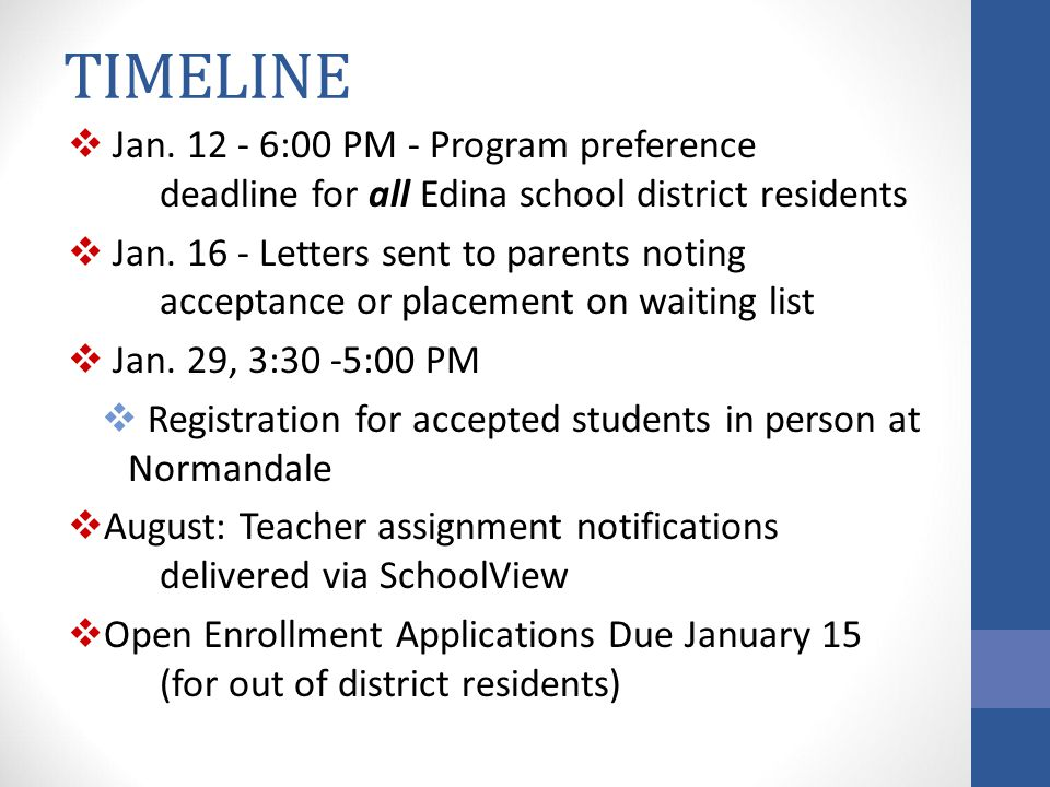 TIMELINE Jan. 12 - 6:00 PM - Program preference deadline for all Edina school district residents.