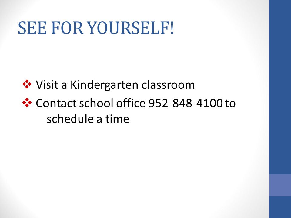 SEE FOR YOURSELF! Visit a Kindergarten classroom