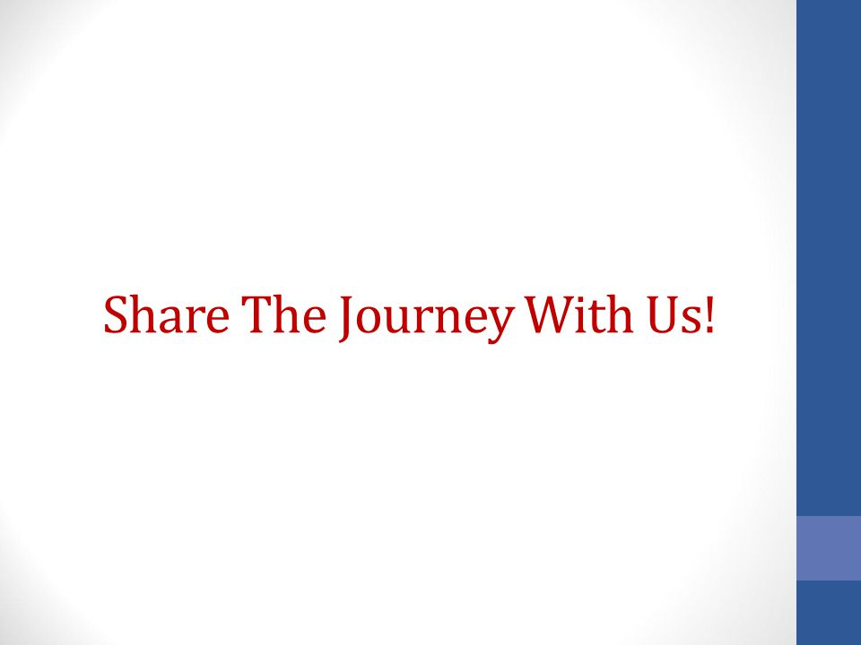 Share The Journey With Us!