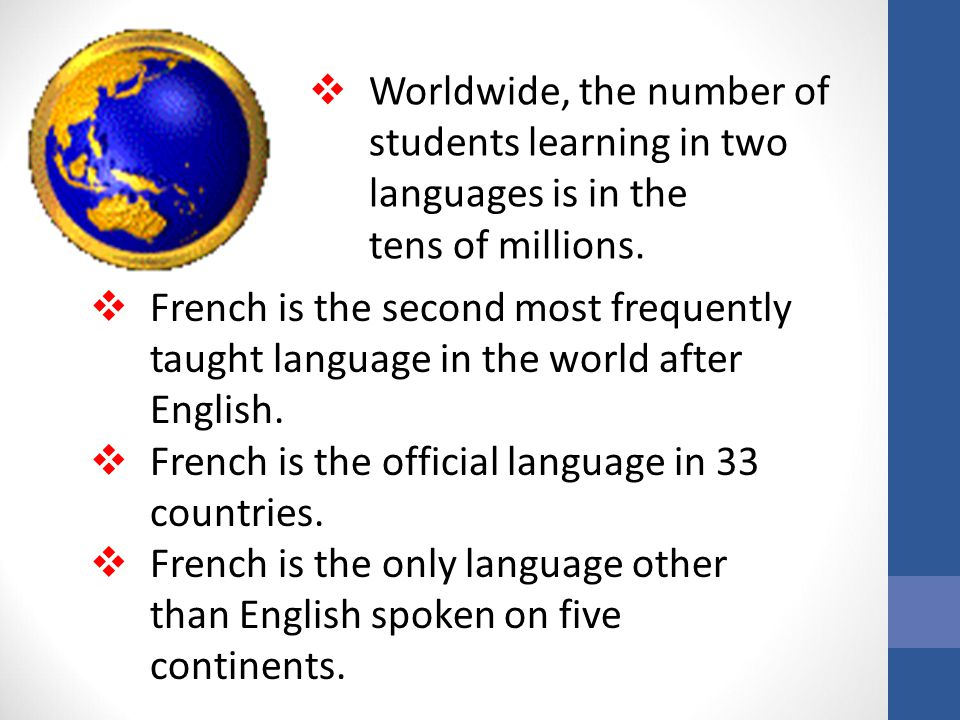 Worldwide, the number of students learning in two languages is in the tens of millions.