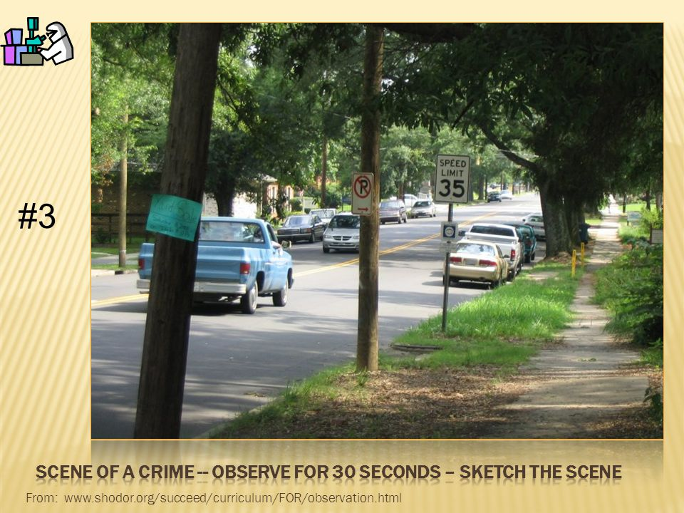 Scene of a crime -- Observe for 30 seconds – Sketch the Scene