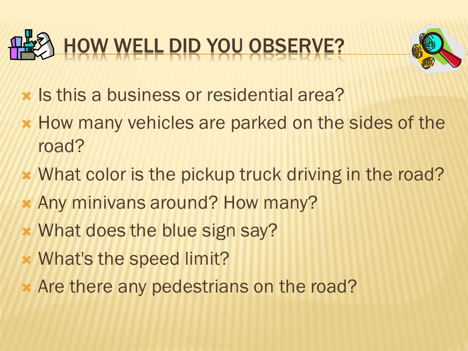 How Well Did You Observe