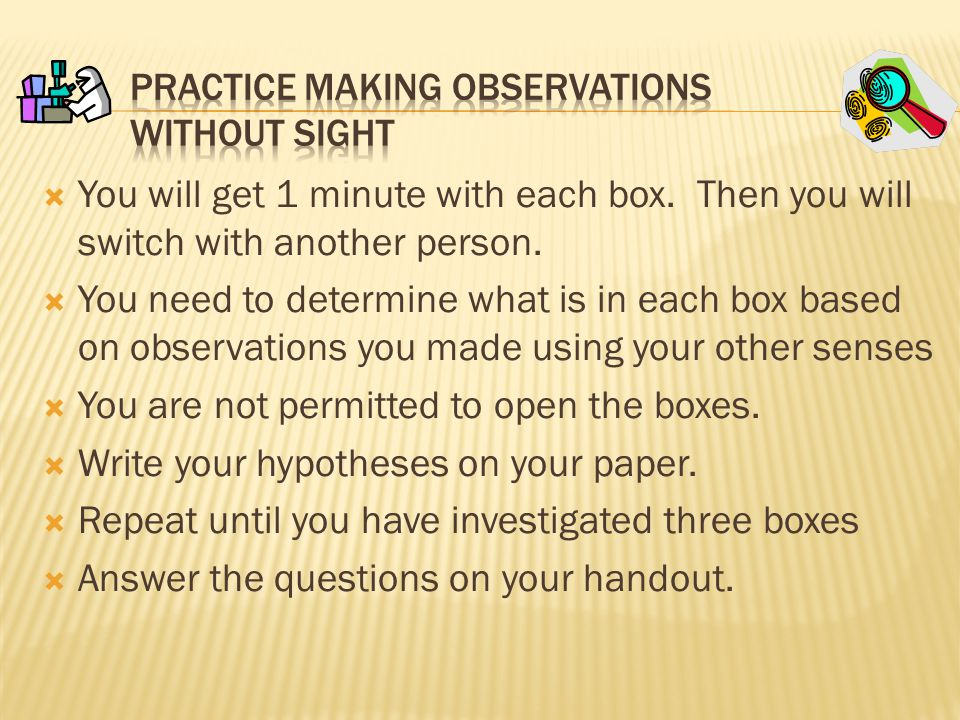 Practice Making Observations without sight