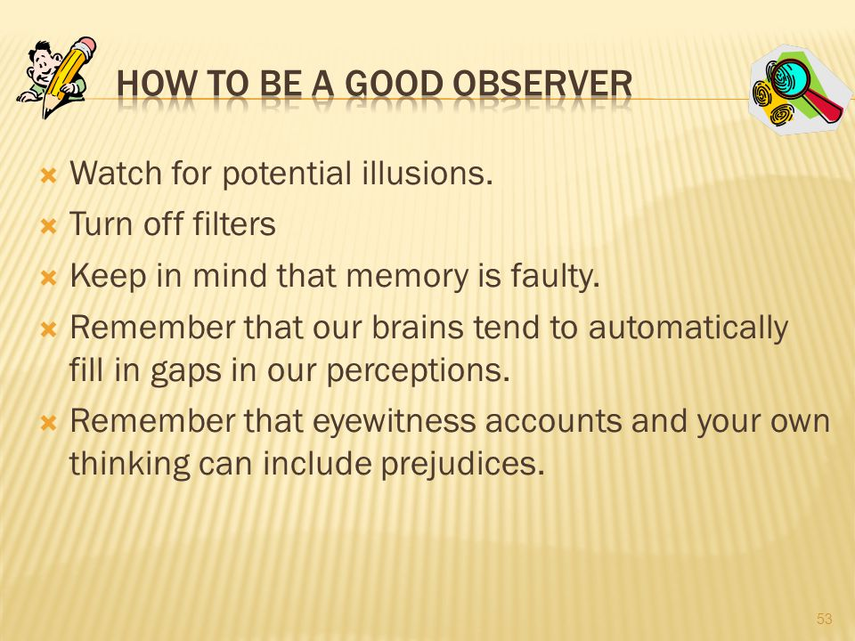 How to be a Good Observer
