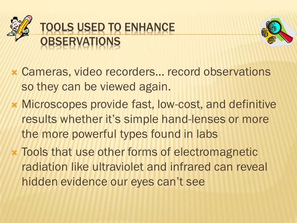 Tools Used to Enhance Observations