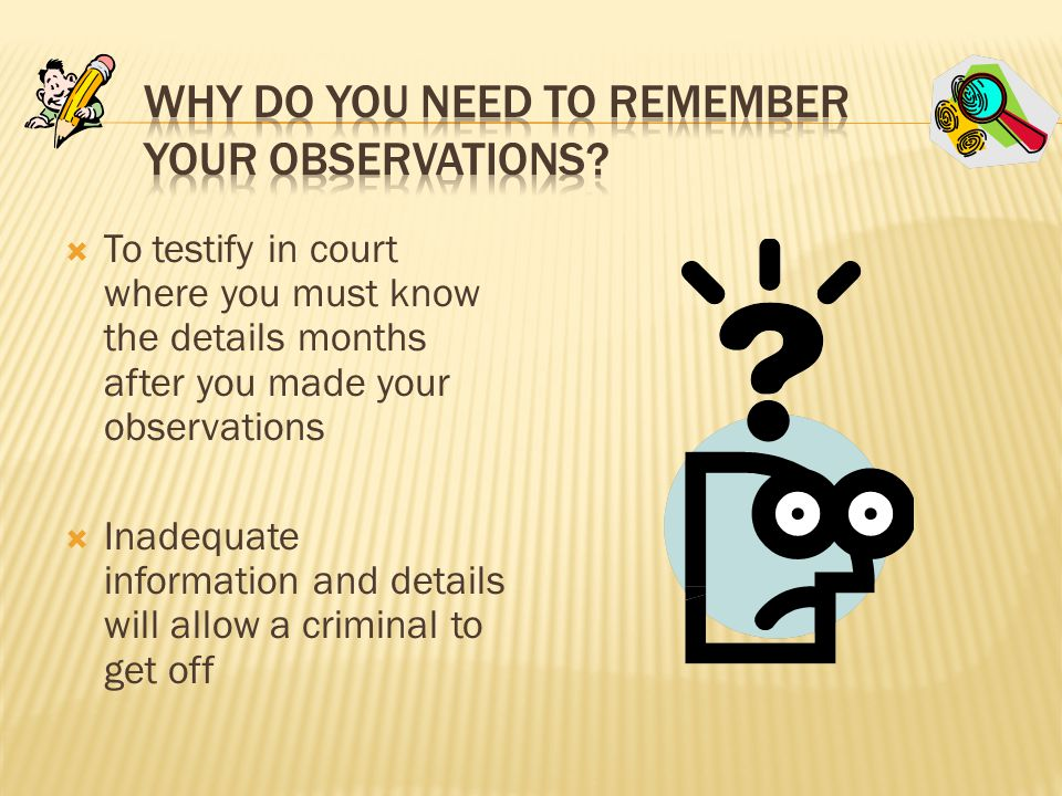 Why Do You Need to Remember Your Observations