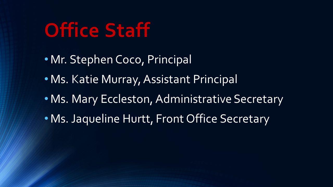 Office Staff Mr. Stephen Coco, Principal