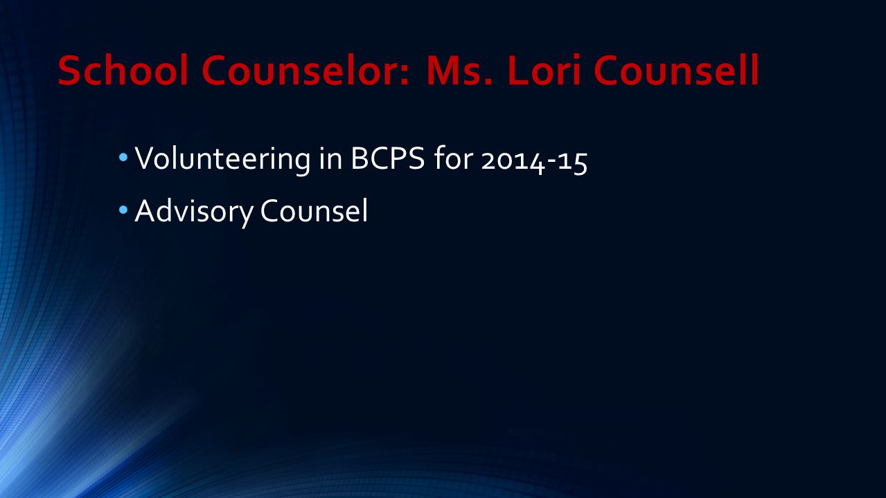 School Counselor: Ms. Lori Counsell