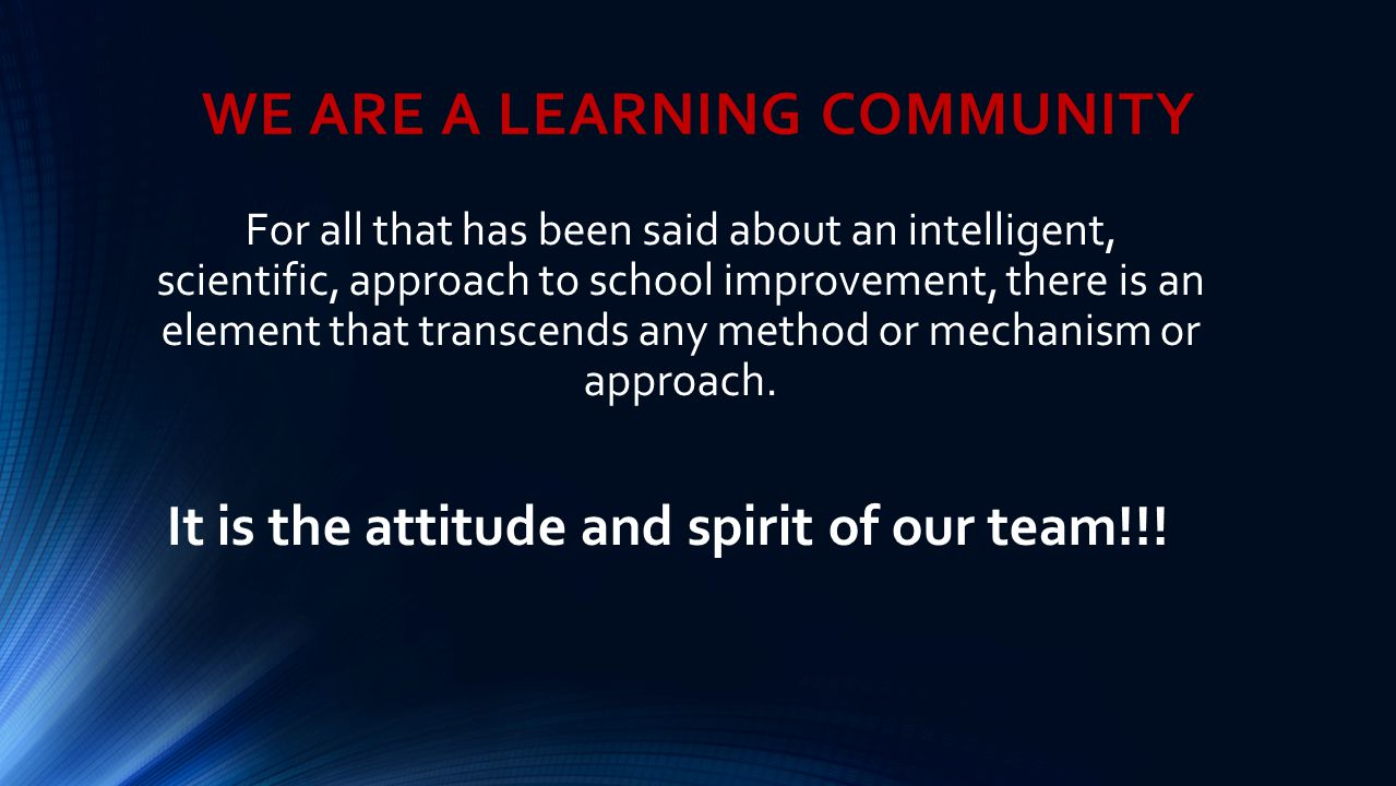WE ARE A LEARNING COMMUNITY