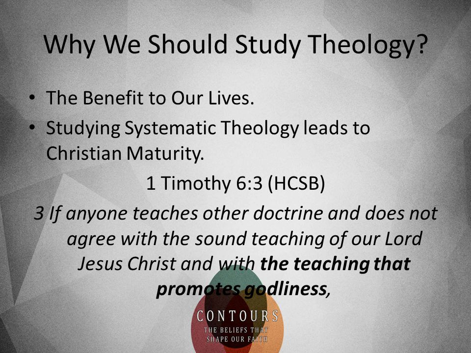 Why We Should Study Theology