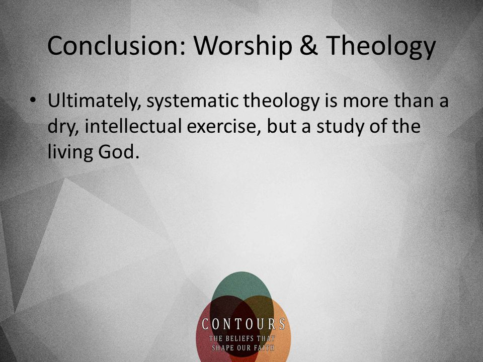 Conclusion: Worship & Theology