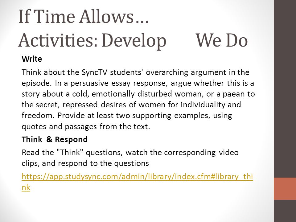 If Time Allows… Activities: Develop We Do