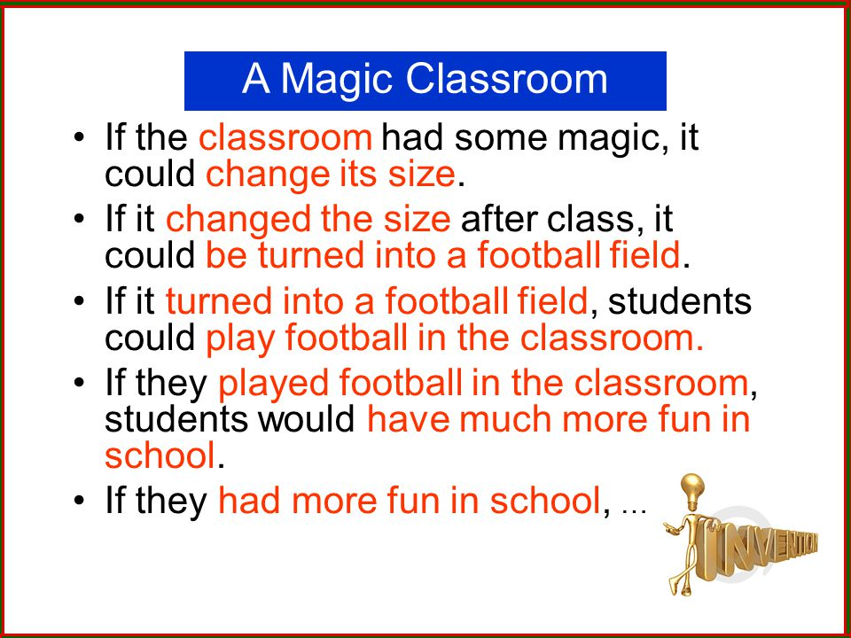 A Magic Classroom If the classroom had some magic, it could change its size.