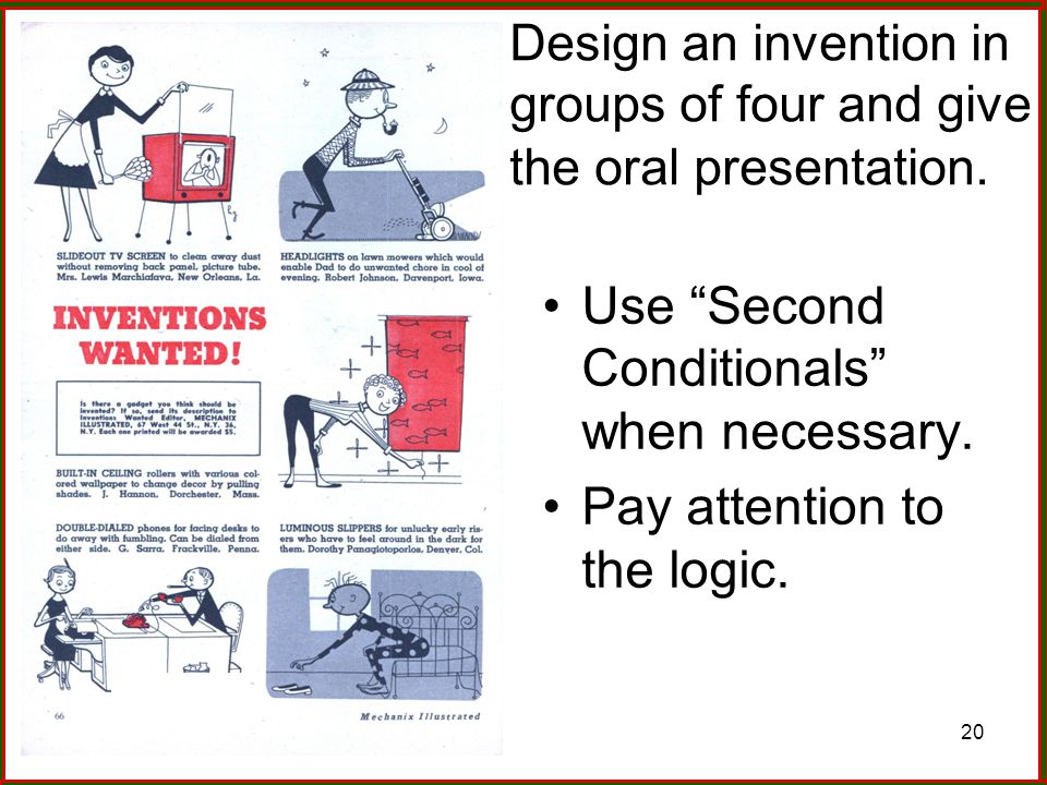 Design an invention in groups of four and give the oral presentation.