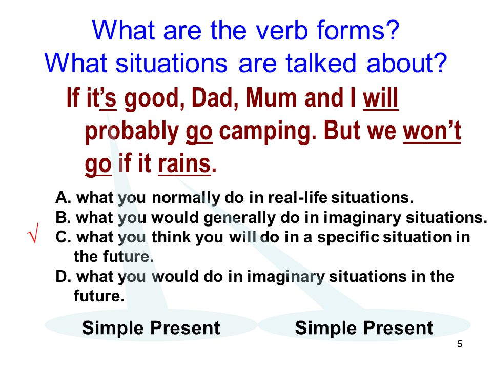 What are the verb forms What situations are talked about
