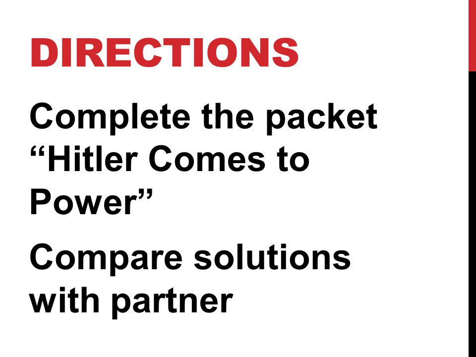 Directions Complete the packet Hitler Comes to Power Compare solutions with partner