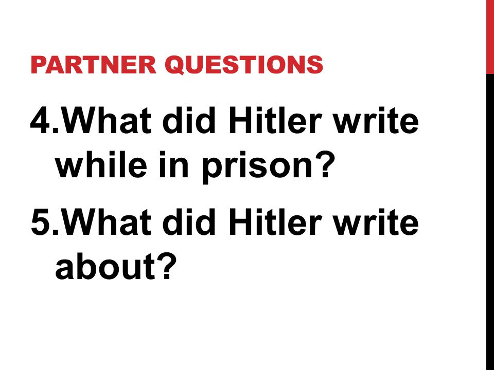 What did Hitler write while in prison What did Hitler write about