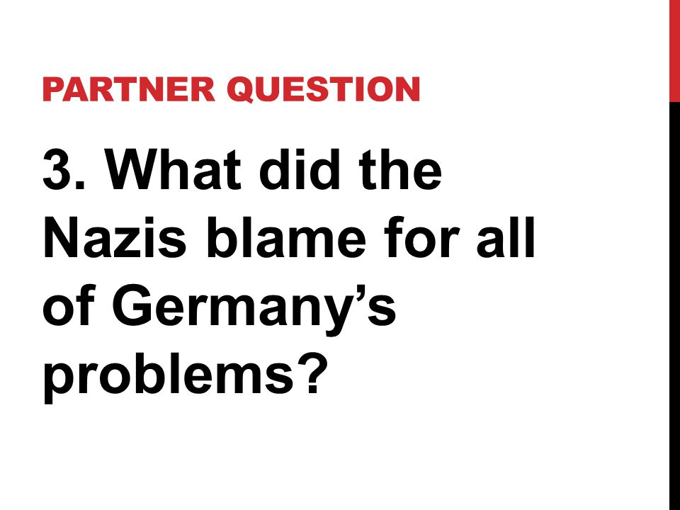 3. What did the Nazis blame for all of Germany's problems