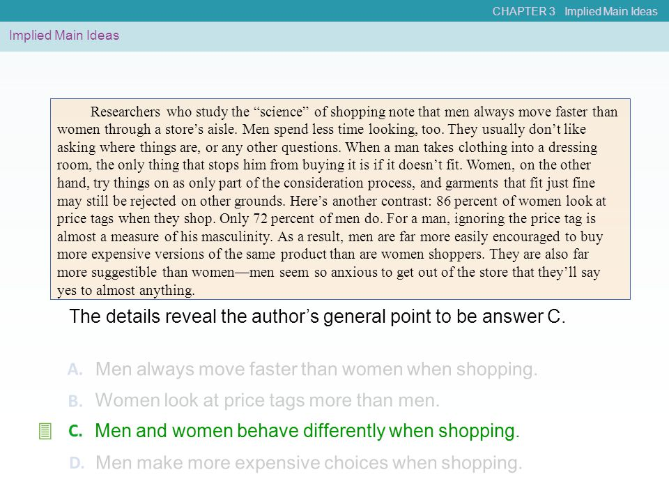3 The details reveal the author's general point to be answer C. A.