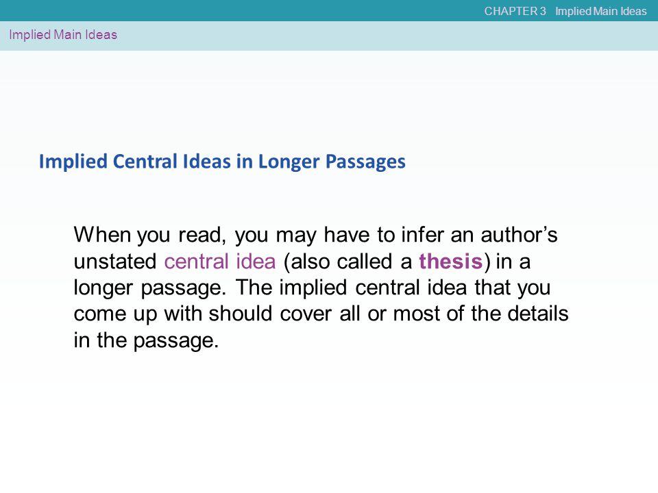Implied Central Ideas in Longer Passages