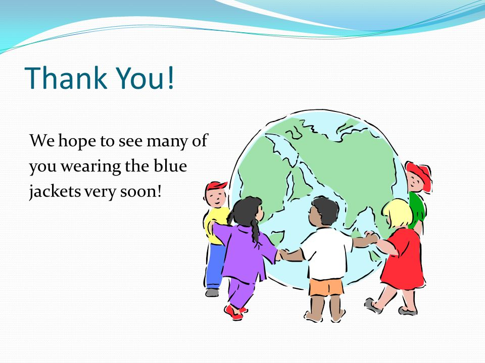Thank You! We hope to see many of you wearing the blue jackets very soon!