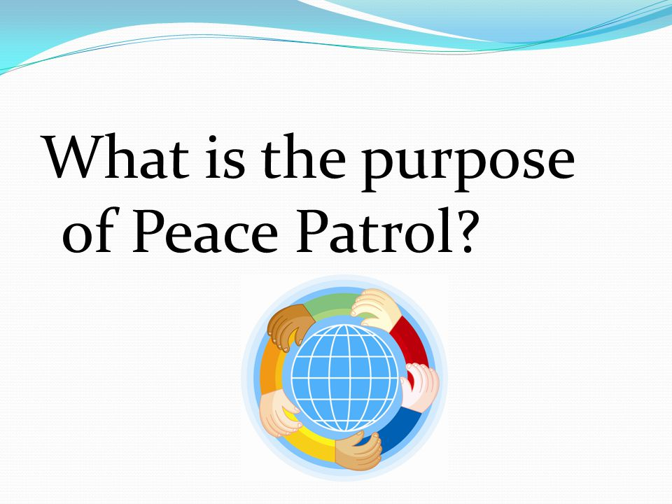 What is the purpose of Peace Patrol