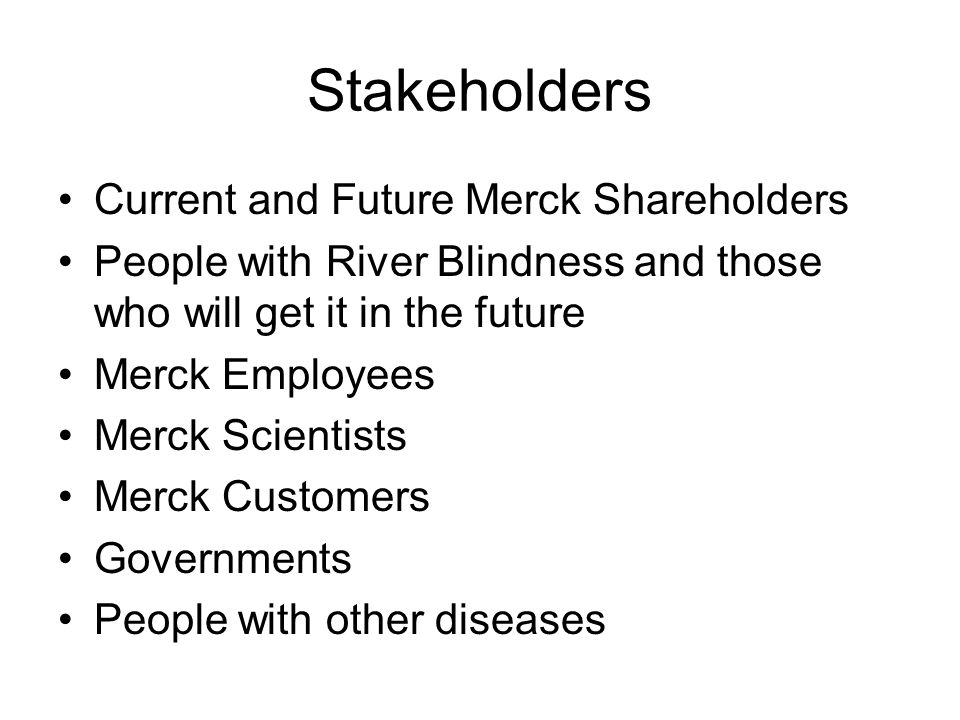 Stakeholders Current and Future Merck Shareholders