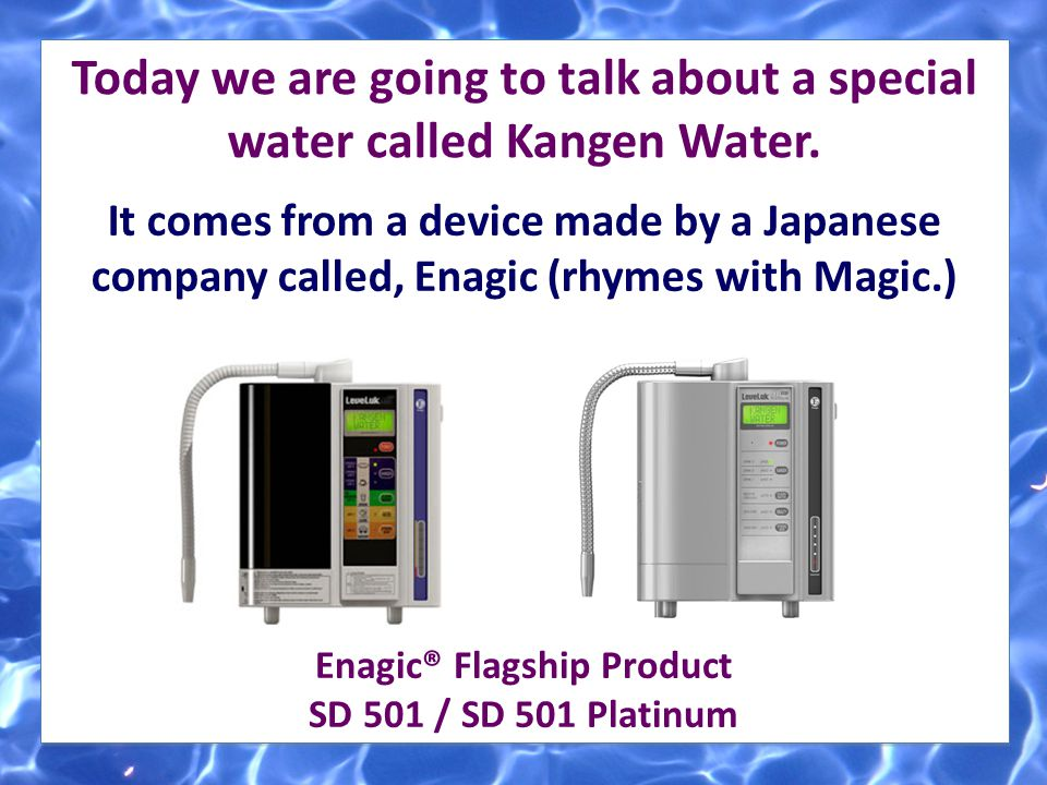 Today we are going to talk about a special water called Kangen Water.