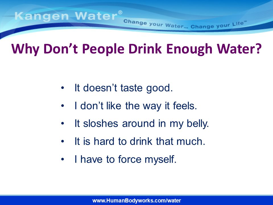 Why Don't People Drink Enough Water
