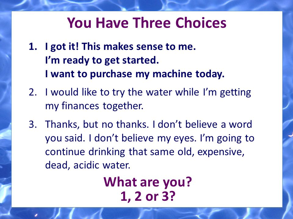 You Have Three Choices What are you 1, 2 or 3