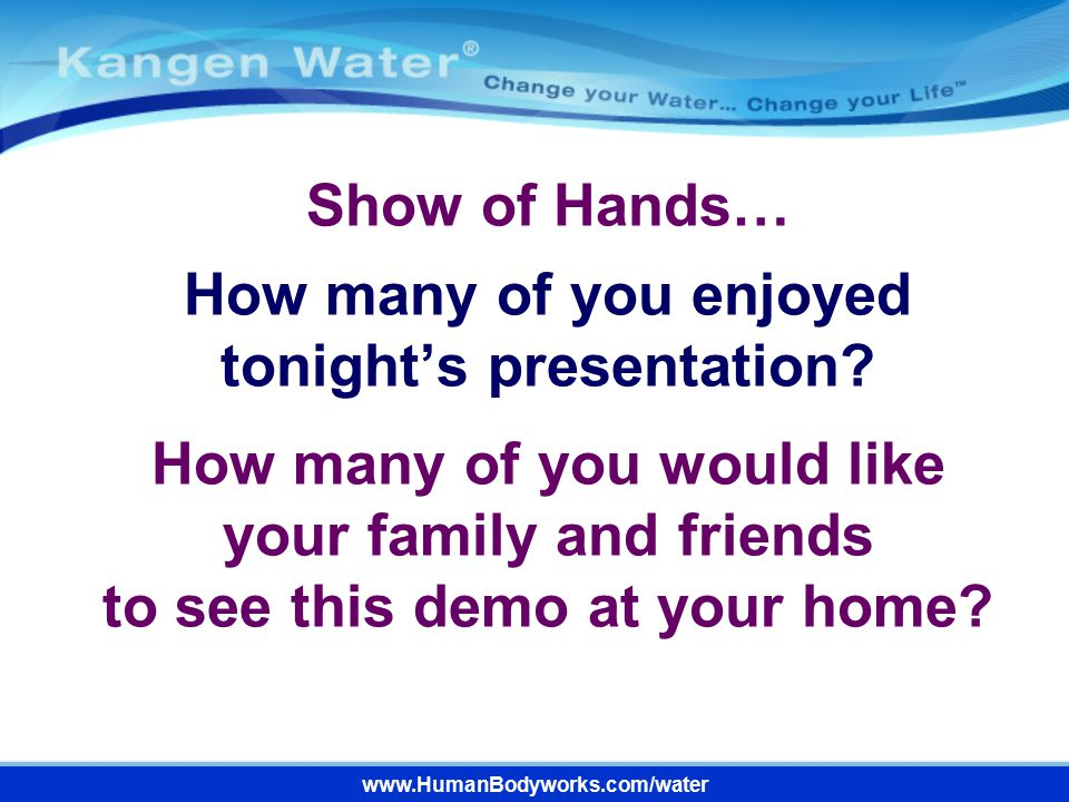 Show of Hands… How many of you enjoyed tonight's presentation
